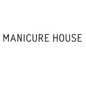 MANICURE HOUSE